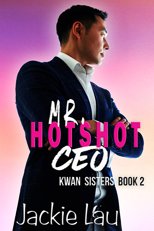 Mr. Hotshot CEO by Jackie Lau